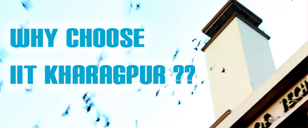 Why choose IIT Kharagpur ?
